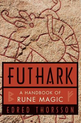 Futhark: A Handbook of Rune Magic, Thorsson, Edred