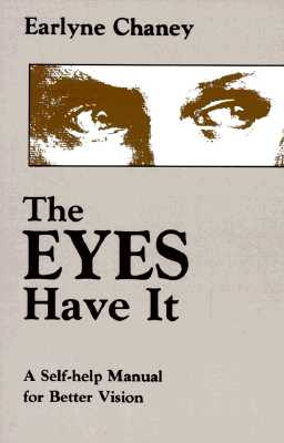 Image for The Eyes Have It : A Self-Help Manual for Better Vision