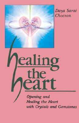 Image for Healing the Heart: Opening and Healing the Heart with Crystals and Gemstones (English and German Edition)