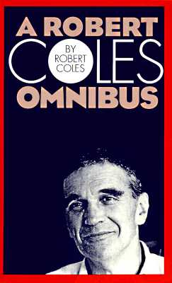 Image for A Robert Coles Omnibus: Essays / That Red Wheelbarrow / Time of Surrender