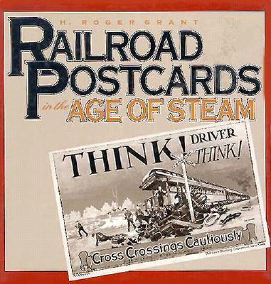 Image for Railroad Postcards in the Age of Steam