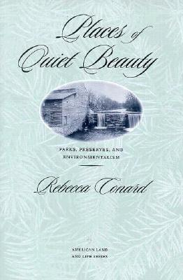 Image for Places of Quiet Beauty: Parks, Preserves, and Environmentalism (American Land & Life)