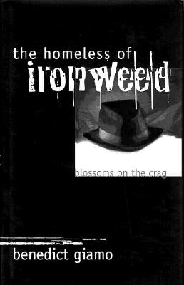 Image for The Homeless of Ironweed: Blossoms on the Crag