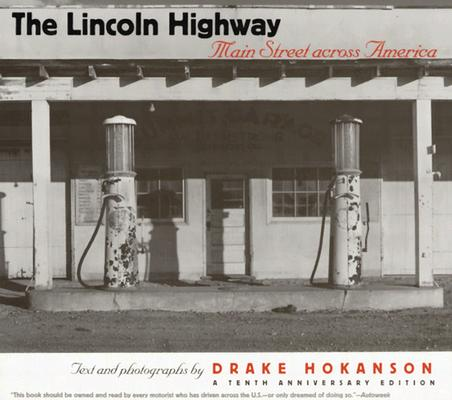 The Lincoln Highway: Main Street across America, A Tenth Anniversary Edition, Drake Hokanson