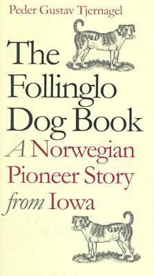 Image for The Follinglo Dog Book: A Norwegian Pioneer Story from Iowa