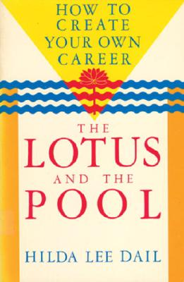 Image for The Lotus and the Pool: How to Create Your Own Career (Odyssey Guides) (Odyssey Passport)