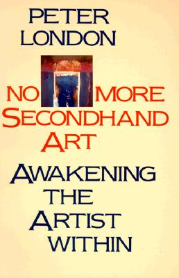 Image for No More Secondhand Art : Awakening the Artist Within