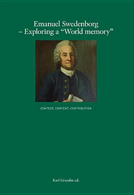 Emanuel Swedenborg--Exploring a 'World Memory': Context, Content, Contribution