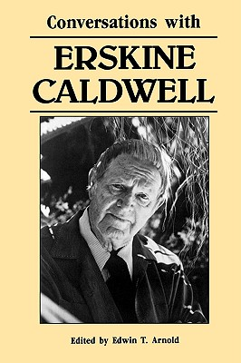 Conversations with Erskine Caldwell (Literary Conversations Series)