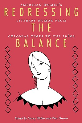 Image for Redressing the Balance: American Women's Literary Humor from Colonial Times to the 1980s