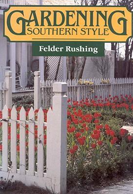 Gardening Southern Style, Rushing, Felder