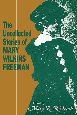 Image for The Uncollected Stories of Mary Wilkins Freeman