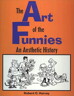 Image for The Art of the Funnies: An Aesthetic History (Studies in Popular Culture Series)