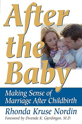 Image for After the Baby: Making Sense of Marriage After Childbirth