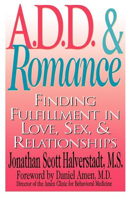 Image for A.D.D. & Romance: Finding Fulfillment in Love, Sex, & Relationships