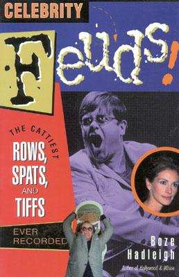 Image for Celebrity Feuds!: The Cattiest Rows, Spats, and Tiffs Ever Recorded