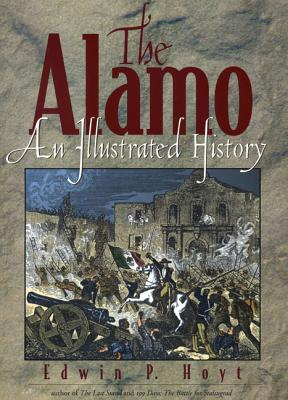 Image for The Alamo: An Illustrated History