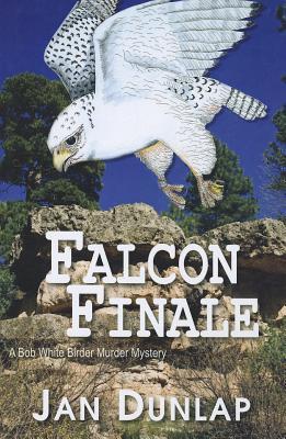 Falcon Finale (Bob White Birder Murders), Dunlap, Jan