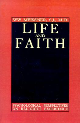 Image for Life and Faith: Psychological Perspectives on Religious Experience