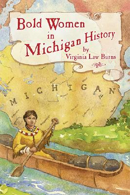 Bold Women in Michigan History, Burns, Virginia Law