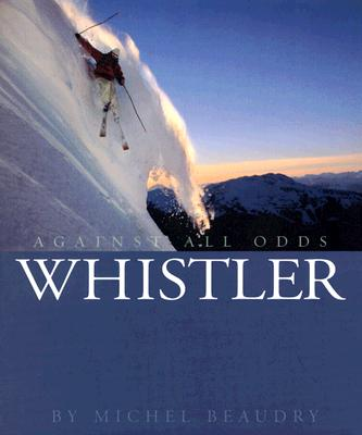 Whistler: Against All Odds, Beaudry, Michel