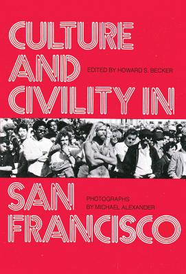Culture and Civility in San Francisco (Transaction/Society Book Series)