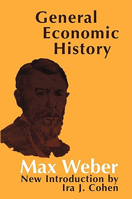 General Economic History, Weber, Max; Knight, Frank H. (Translator)