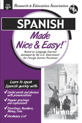 Spanish Made Nice & Easy (Language Learning), The Editors of REA; Spanish Study Guides
