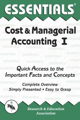 Cost & Managerial Accounting I Essentials (Essentials Study Guides), Keller Ed.D., William D.; Accounting Study Guides