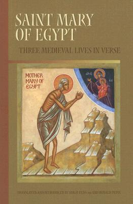 Saint Mary of Egypt: Three Medieval Lives in Verse (Cistercian Studies)