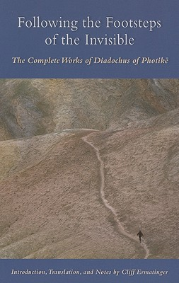 Following the Footsteps of the Invisible: The Complete Works of Diadochus of Photike (Cistercian Studies - Cistercian Publications) (Cistercian Studies Series), Cliff Ermatinger