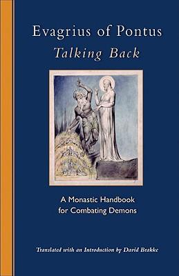 Image for Talking Back (Antirrhetikos): A Monastic Handbook for Combating Demons (Cistercian Studies)