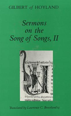 Sermons on the Song of Songs Volume II (Cistercian Fathers) (v. 2), Gilbert of Hoyland
