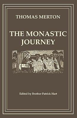 The Monastic Journey by Thomas Merton (Cistercian Studies)