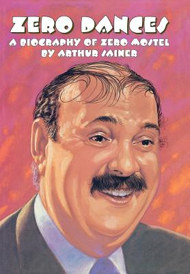 Image for Zero Dances: A Biography of Zero Mostel (Limelight)