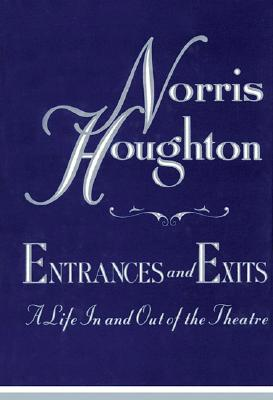 Entrances and Exits: A Life In and Out of the Theatre, Houghton, Norris