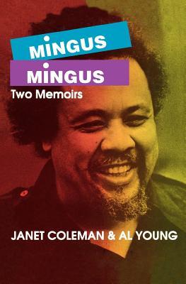 Mingus/Mingus: Two Memoirs (Limelight), Coleman, Janet; Young, Al