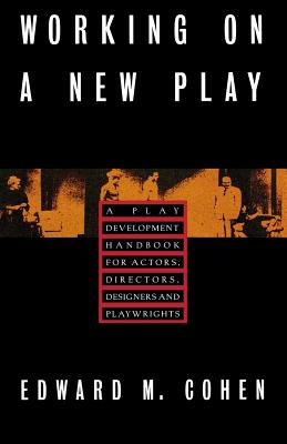 WORKING ON A NEW PLAY, EDWARD M. COHEN