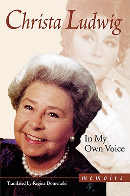 In My Own Voice: Memoirs, Christa Ludwig