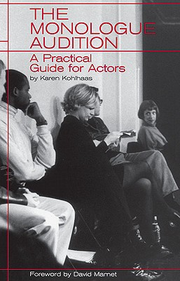Image for MONOLOGUE AUDITION : A PRACTICAL GUIDE F