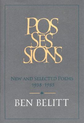 Possessions: New and Selected Poems (1938-1985), Ben Belitt