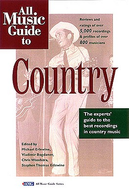 Image for All Music Guide to Country: The Experts' Guide to the Best Country Recordings