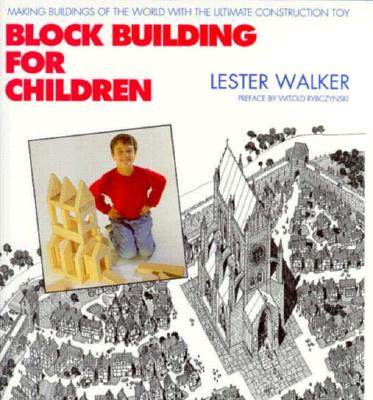 Image for Block Building for Children: Making Buildings of the World with the Ultimate Construction Toy