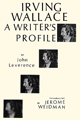 Irving Wallace: A Writer's Profile, Leverence, John