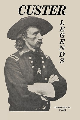 Image for Custer Legends (First Edition)