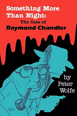 Something More Than Night: the Case of Raymond Chandler, Wolfe, Peter
