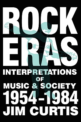 Image for Rock Eras: Interpretations of Music and Society, 1954-1984