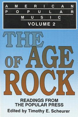 Image for American Popular Music: Readings From the Popular Press Volume 2: The Age of Rock (China Statistics Seris)