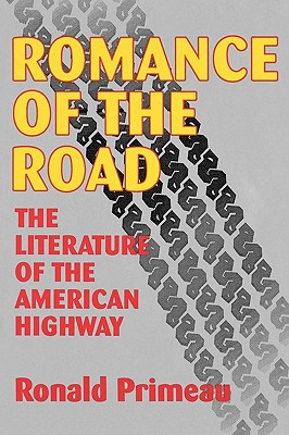 Image for Romance of the Road; The Literature of the American Highway