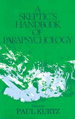Image for A Skeptic's Handbook of Parapsychology